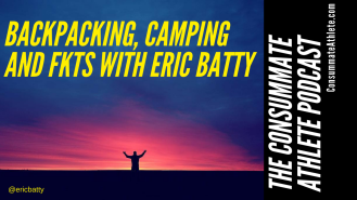 BACKPACKING, CAMPING AND FKT WITH ERIC BATTY