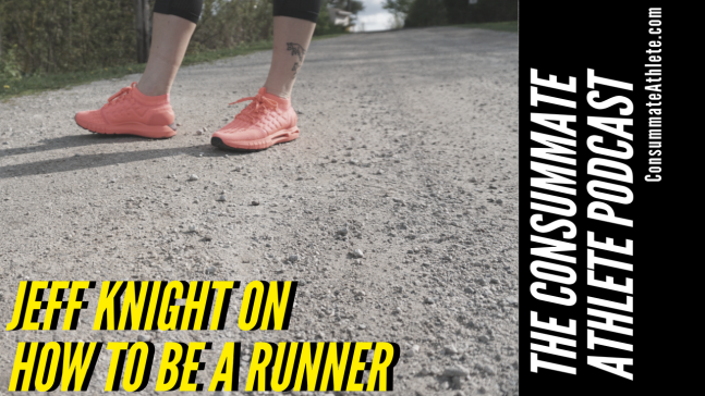 JEFF KNIGHT ON HOW TO BE A RUNNER