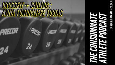 CROSSFIT + SAILING _ ANNA TUNNICLIFFE TOBIAS