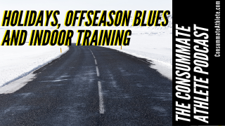 HOLIDAYS, OFFSEASON BLUES AND INDOOR TRAINING