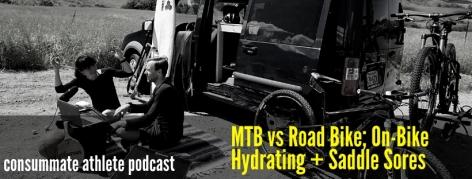 MTB vs Road Bike; On-Bike Hydrating + Saddle Sores