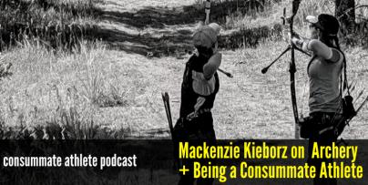 Mackenzie Kieborz on Archery + Being a Consummate Athlete